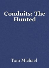 Conduits: The Hunted