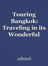 Touring Bangkok: Traveling in its Wonderful Temples