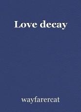 Love decay