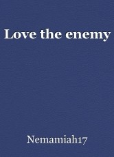 Love the enemy