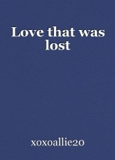 Love that was lost