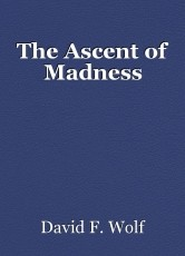 The Ascent of Madness