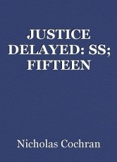 JUSTICE DELAYED: SS; FIFTEEN
