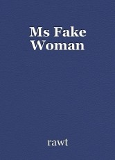 Ms Fake Woman