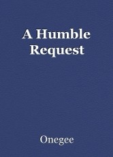 A Humble Request
