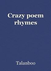 Crazy poem rhymes