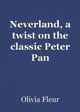 Neverland, a twist on the classic Peter Pan
