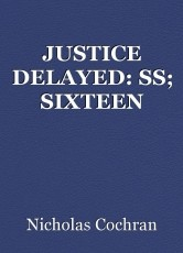 JUSTICE DELAYED: SS; SIXTEEN