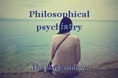 Philosophical psychiatry