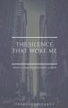 The Silence That Woke Me