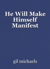 He Will Make Himself Manifest