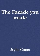 The Facade you made