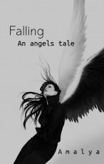 Falling; An angels tale