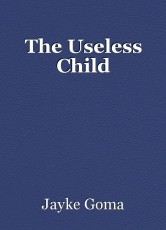 The Useless Child