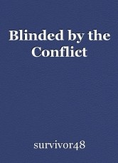 Blinded by the Conflict