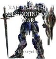 RANDOM -THE BEGINNING OF WAR