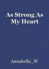 As Strong As My Heart