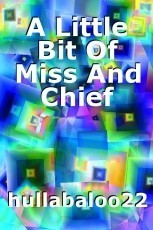 A Little Bit Of Miss And Chief