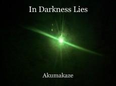 In Darkness Lies