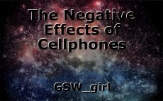The Negative Effects of Cellphones