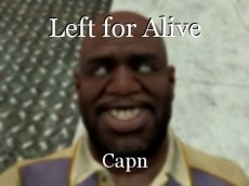 Left for Alive