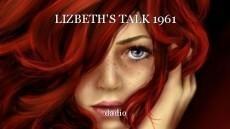 LIZBETH'S TALK 1961