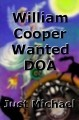 William Cooper Wanted DOA