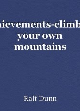 Achievements-climbing your own mountains