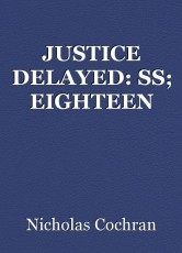 JUSTICE DELAYED: SS; EIGHTEEN