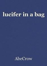 lucifer in a bag