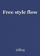 Free style flow