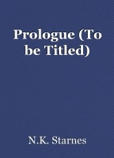Prologue (To be Titled)