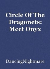 Circle Of The Dragonets: Meet Onyx