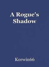 A Rogue's Shadow