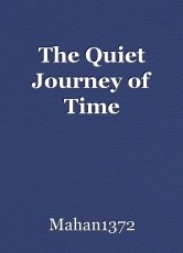 The Quiet Journey of Time