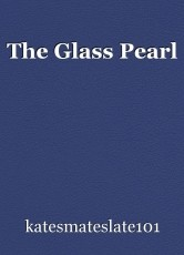 The Glass Pearl