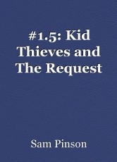 #1.5: Kid Thieves and The Request