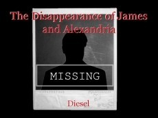 The Disappearance of James and Alexandria