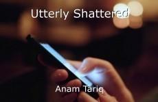 Utterly Shattered