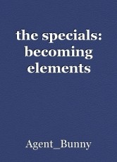 the specials: becoming elements