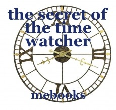 the secret of the time watcher
