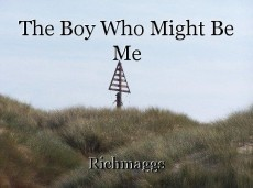 The Boy Who Might Be Me