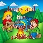 henry and the camping trip