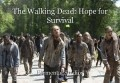 The Walking Dead: Hope for Survival