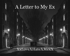 A Letter to My Ex