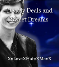 Deadly Deals and Sweet Dreams