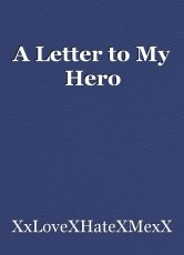 A Letter to My Hero