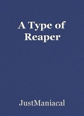 A Type of Reaper