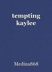tempting kaylee