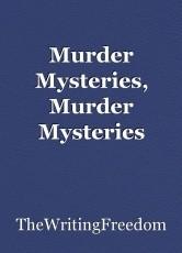 Murder Mysteries, Murder Mysteries